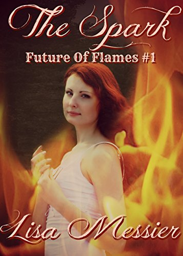 The Spark: Future of Flames #1 Messier, Lisa