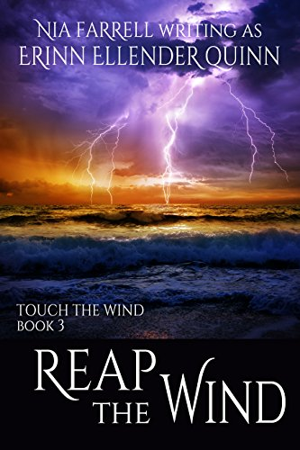 Reap the Wind: Touch the Wind Book 3 Erinn Ellender Quinn