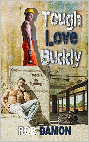 Tough Love Buddy Rob Damon