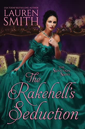 The Rakehell's Seduction (The Seduction Series Book 2) Smith, Lauren