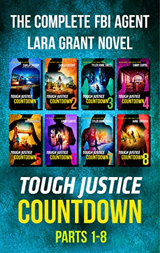 Tough Justice: Countdown Complete Collection: Tough Justice: Countdown (Part 1 of 8)\Tough Justice: Countdown (Part 2 of 8)\Tough Justice: Countdown (Part ... Of 8)\Tough Justice: Countdown (Part 6 of 8) Cassidy, Carla Snell, Tyler Anne Curtis, Emmy Crouch, Janie
