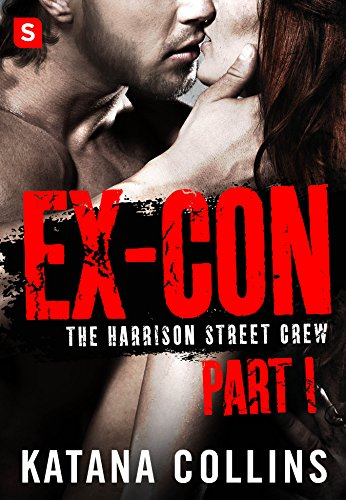 Ex-Con: Part 1: The Harrison Street Crew Katana Collins
