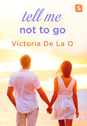 Tell Me Not to Go Victoria De La O