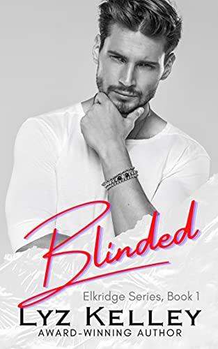 BLINDED (Elkridge Series Book 1) Kelley, Lyz