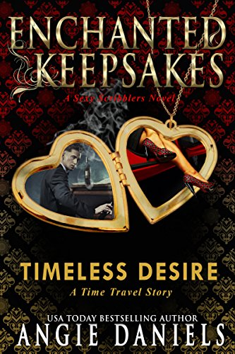 Timeless Desire: Enchanted Keepsakes Daniels, Angie