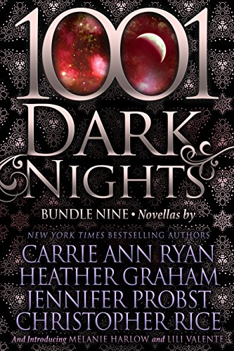 1001 Dark Nights: Bundle Nine Carrie Ann Ryan & Jennifer Probst & Melanie Harlow & Lili Valente