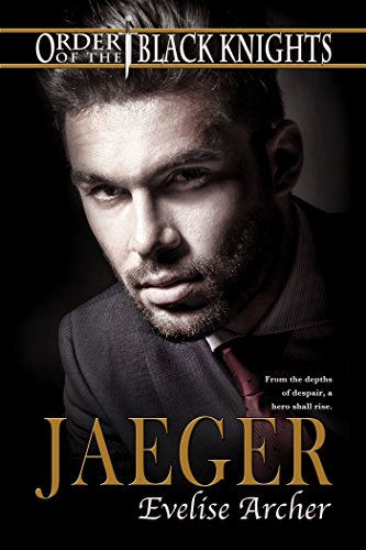 Jaeger (Order of the Black Knights Book 4) Archer, Evelise