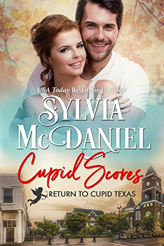 Cupid Scores: (Western Historical Small Town Contemporary Romance) Sylvia McDaniel