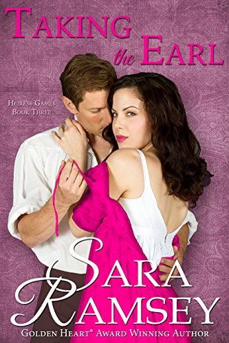 Taking the Earl (Heiress Games Book 3) Ramsey, Sara