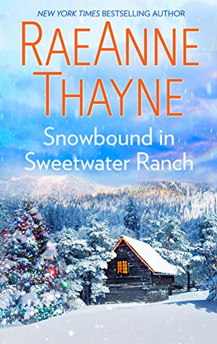 Snowbound in Sweetwater Ranch Raeanne Thayne