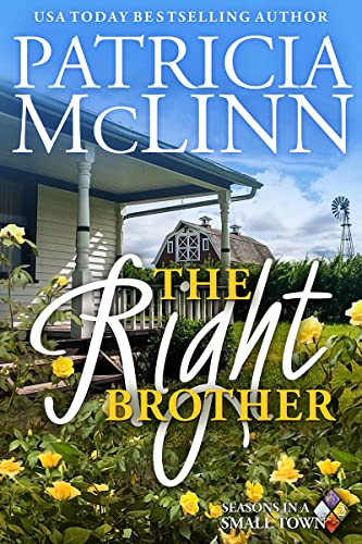 The Right Brother (Seasons in a Small Town Book 2) McLinn, Patricia