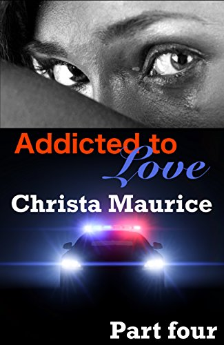 Addicted to Love Part Four Christa Maurice