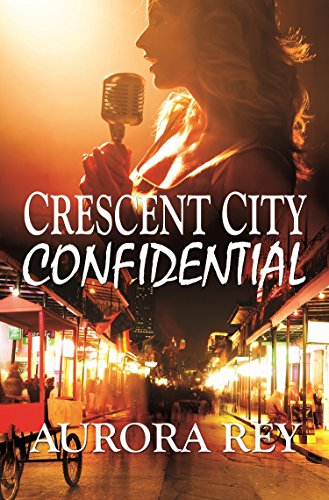 Crescent City Confidential Aurora Rey
