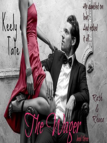The Wager: Rath & Rhona Keely Tate