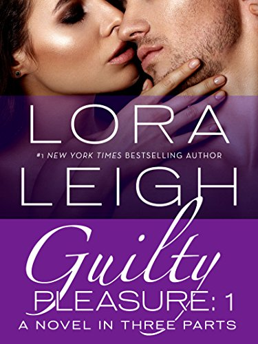 Guilty Pleasure: Part 1 Leigh, Lora
