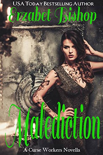 Malediction: A Curse Workers Novella Erzabet Bishop