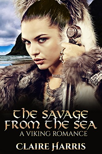 The Savage From the Sea: A Viking Romance Harris, Claire
