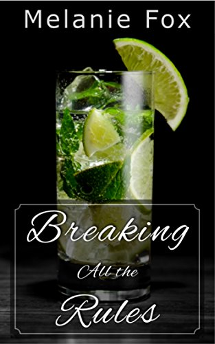 Breaking All the Rules (The New York Collection Book 1) Fox, Melanie