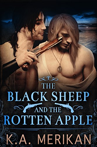 The Black Sheep and the Rotten Apple (Gay Historical Romance) Merikan, K.A.