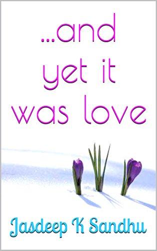 And Yet It Was Love Sandhu, Jasdeep K