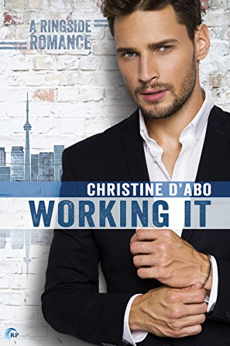Working It (Ringside Romance Book 1) d'Abo, Christine