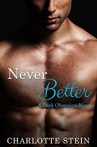 Never Better (Dark Obsession) Charlotte Stein