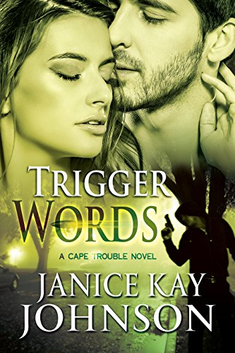 Trigger Words (A Cape Trouble Novel Book 5) Johnson, Janice Kay