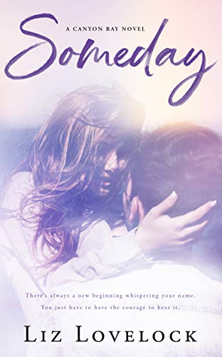 Someday (Canyon Bay Series Book 1) Lovelock, Liz