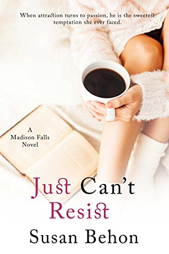 Just Can't Resist (Madison Falls Book 7) Susan Behon