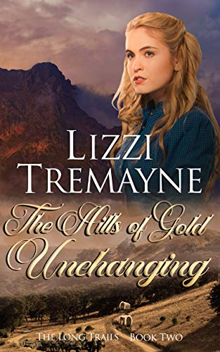 The Hills of Gold Unchanging Lizzi Tremayne