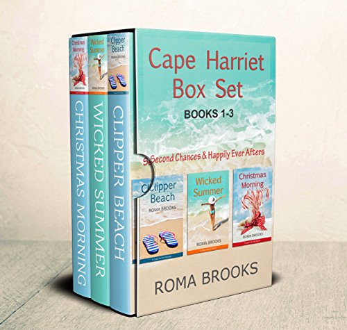 Cape Harriet Series Box Set Vol 1 (Books 1-3): Clipper Beach, Wicked Summer, Christmas Morning Roma Brooks