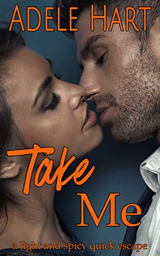 Take Me: An Alpha Beds a Virgin Dirty Safari Romance Adele Hart