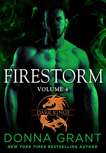 Firestorm: Volume 4: A Dragon Romance (Dark Kings) Grant, Donna