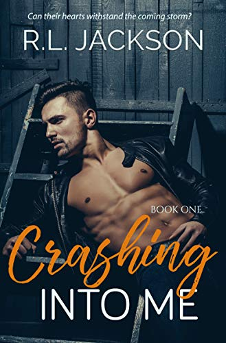 Crashing Into Me (Book One 1) R.L JACKSON