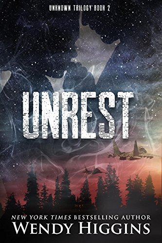 Unrest (Unknown Trilogy Book 2) Wendy Higgins