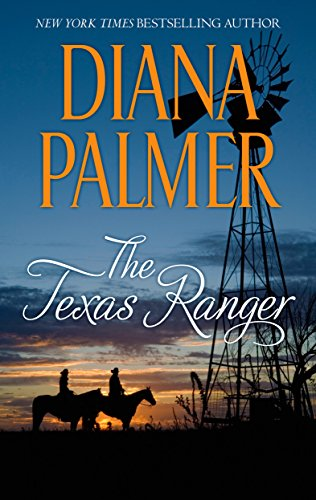 The Texas Ranger: A Western Romance Novel (Long, Tall Texans) Diana Palmer