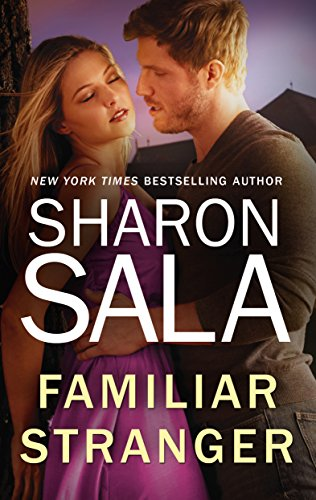 Familiar Stranger (A Year of Loving Dangerously) Sharon Sala
