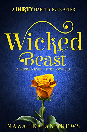 Wicked Beast (Wicked Ever After Book 2) Nazarea Andrews