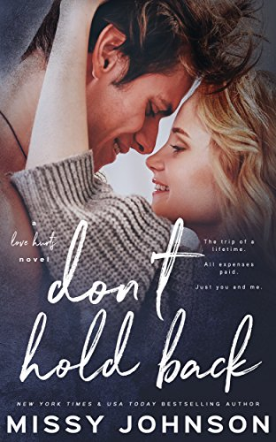 Don't Hold Back (Love Hurts Book 4) Johnson, Missy