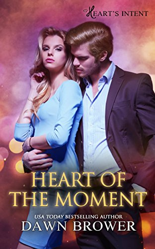 Heart of the Moment (Heart's Intent Book 3) Brower, Dawn