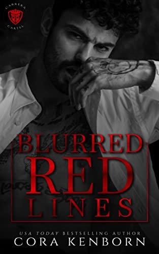 Blurred Red Lines: A Carrera Cartel Novel Kenborn, Cora