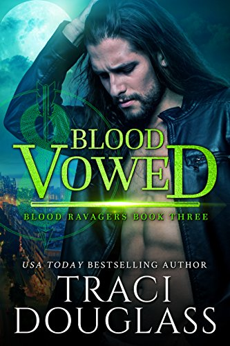Blood Vowed (Blood Ravagers Book 3) Douglass, Traci