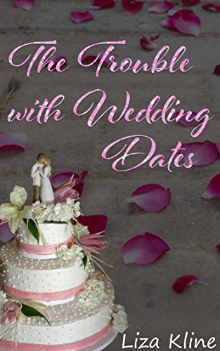 The Trouble With Wedding Dates Kline, Liza