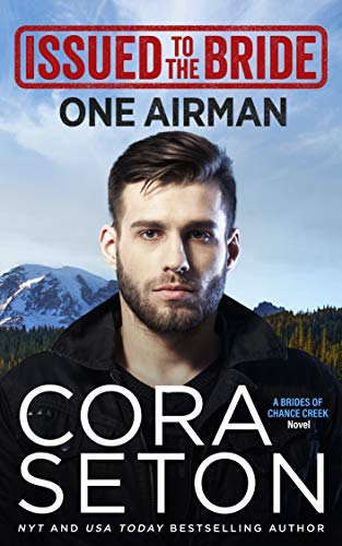 Issued to the Bride One Airman (Brides of Chance Creek Book 2) Seton, Cora