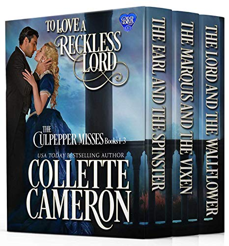 Regency Romance: To Love a Reckless Lord: Conundrums of the Misses Culpepper Collection Books 1-3, Regency Historical Romance Cameron, Collette