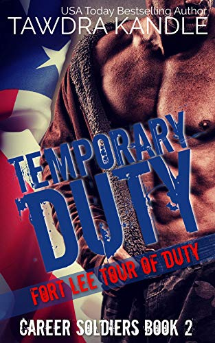 Temporary Duty: A Career Soldier Military Romance Kandle, Tawdra