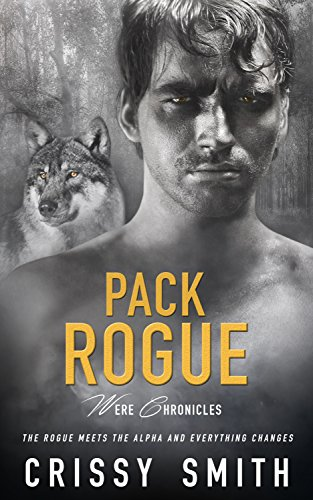 Pack Rogue (Were Chronicles Book 4) Smith, Crissy