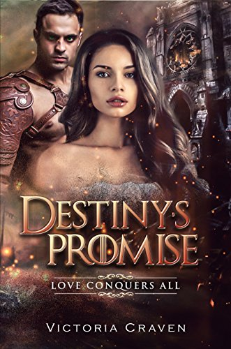 Destiny's Promise (Love Conquers All Book 3) Craven, Victoria