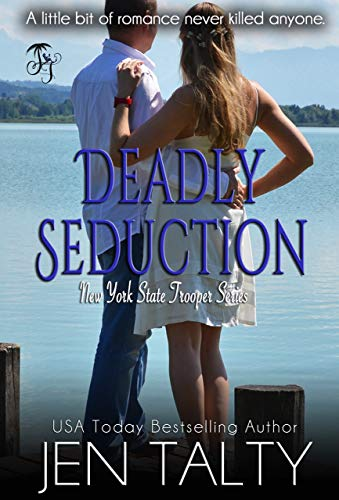 Deadly Seduction (New York State Trooper Series Book 6) Talty, Jen