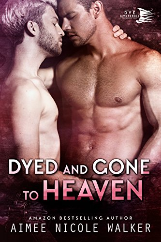 Dyed and Gone to Heaven (Curl Up and Dye Mysteries, #3) Walker, Aimee Nicole